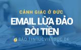 https://www.tintucvietduc.net/thumb/thumb.php?src=images/teasers/ttvd/FC-TTVD-email-lua-dao-doi-tien-640.png&w=160&h=100&zc=1&q=85&a=c
